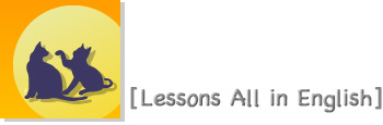 [ Lessons All in English ]
